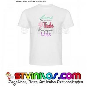 Camiseta Mama te mereces todo y un poquito mas
